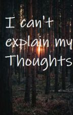 I can't explain my Thoughts //Random Gedanken// by Luciefer413