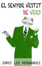 El Senyor Vestit de Verd (1era novel.la de ciència ficció pop en català) per jordilee4