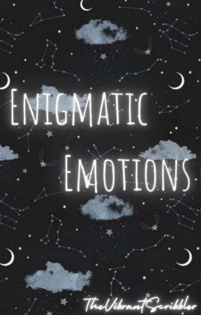 |Enigmatic emotions| by TheVibrantScribbler