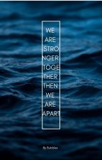 We are Stronger Together than We are Apart by iBubblesTheMermaidi