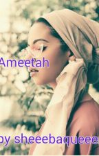 AMEETAH by sheeebaqueeen