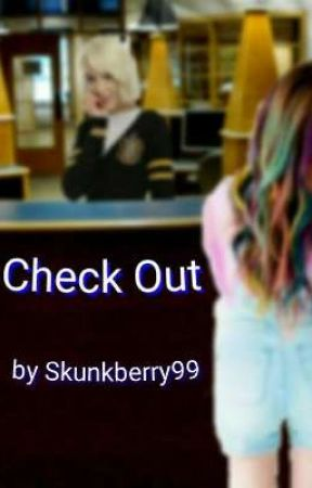 Check Out by skunkberry99