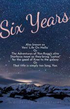 Six Years by Wandering_Adventurer