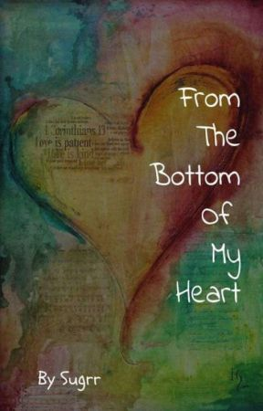 (20++)From The Bottom Of My Heart [Own Creation] by Beebeez99