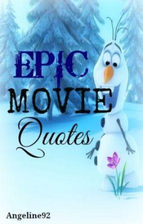Epic Movie Quotes by Untold_desires