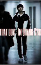 That Boy; Im Chang Kyun by myluvlyyj2jun