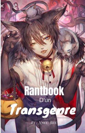 Rantbook d'un Transgenre by Nate-fire