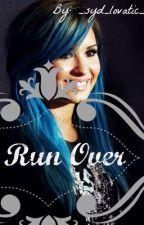 Run Over (Demi Lovato FanFic) by _syd__lovatic_