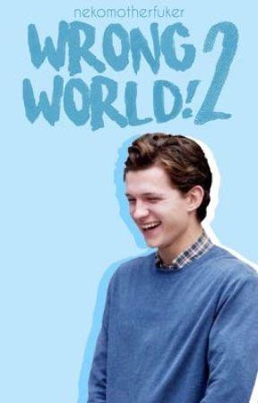 Peter Parker x Reader   Wrong World ! 2 by nekomotherfuker