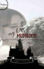 My Little Mudblood [D.M] by Poliru