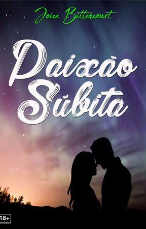 Paixão Súbita by joicecbittencourt