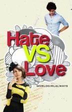 Hate vs. Love ✓ [Original Version] by worldgirlalways