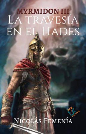 La Travesía en el Hades [Myrmidon III] by Nickdans