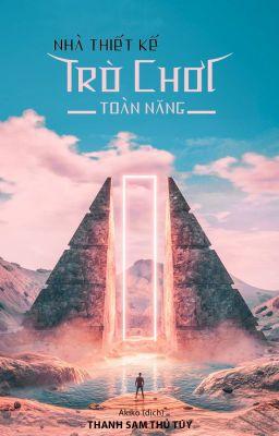 Đọc truyện Nhà thiết kế trò chơi toàn năng - Thanh Sam Thủ Tuý