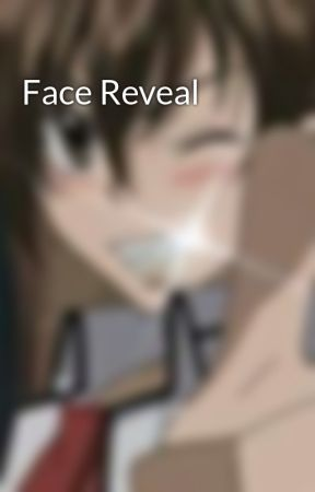 Face Reveal by -Issei__Hyoudou-