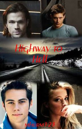 Highway to Hell {Supernatural Fanfiction} by mhurm123
