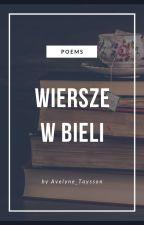 Wiersze w bieli // poezja by Avelyne_Taysson