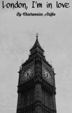 London, I'm in Love by Khairunisaarf