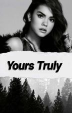 Yours Truly [✓] by amazingxfantastic