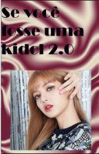 Se você fosse uma kidol 2.0 (Girl version) by MeGeovanna