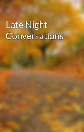 Late Night Conversations by BlindArcherCom
