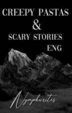 Creepy Pastas & Scary Stories by NymphWrites