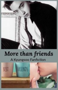 More than friends: A Kyungsoo Fanfiction cover