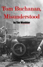 Tom Buchanan, Misunderstood by TimWuebker