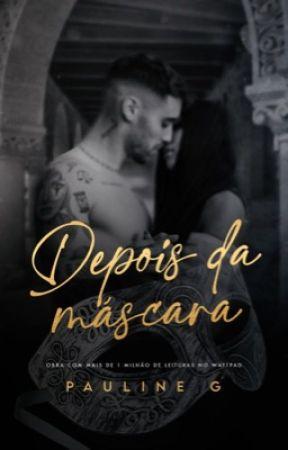 Depois da Máscara [REPOSTAGEM] by PaulineGrasm