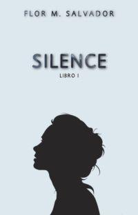 SILENCE © [✔] Libro I cover