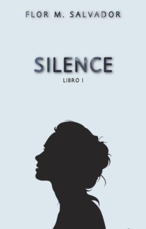 SILENCE © [✔] Libro I by flormsalvador