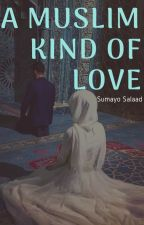 A Muslim Kind Of Love ✔️ by simplysumayo