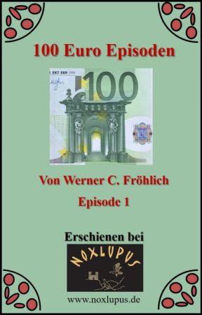 100 Euro Episoden by Noxlupus