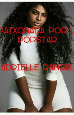 Apaixonada Por um PopStar . by Adrielle_Rangel