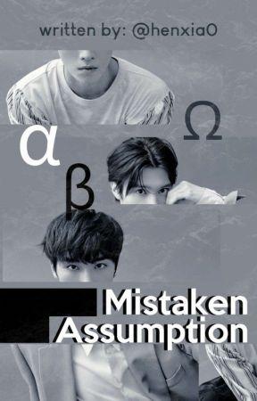 ✔ Mistaken Assumption • henxiao by HENXIA0