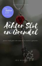Achter Slot en Grendel {VOLTOOID} door OnceUpon_aStory