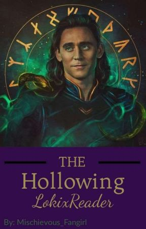 The Hollowing (LokixReader) by Mischievous_Fangirl
