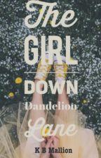 The Girl Down Dandelion Lane by KBMallion