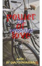 Power Of Love |Bill Denbrough| 1 by QuacksonsAreBae