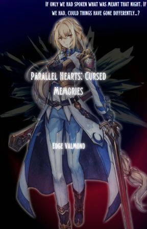 Parallel Hearts: Cursed Memories(Book 2)(Under Reconstruction) by EdgeValmond
