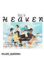 Made In Heaven by killer_queen54