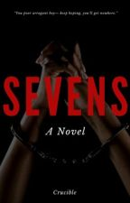 SEVENS by -crucible-