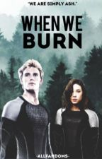 When We Burn~Finnick Odair {Book 2} by -AllFandoms-