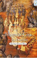 Bhagwat Gita - Its Essence by MunindraMisra