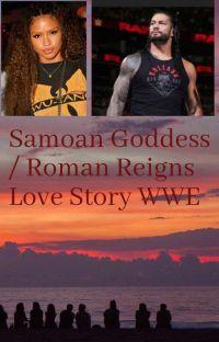 Samoan Goddess / Roman Reigns Love Story WWE  cover