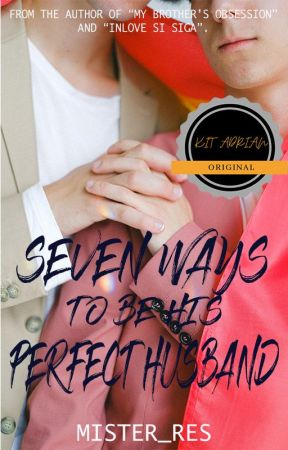 Seven Ways to be his Perfect Husband by Mister_Res
