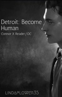 Detroit: Become Human - Connor x Reader/OC cover