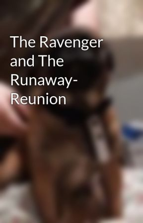 The Ravenger and The Runaway- Reunion by Purdygirl1420