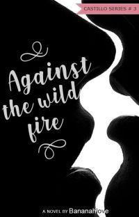 Against the wild fire (Castillo series #3) cover