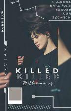 KILLED • 00L [Millenium Squad] oleh Parkeaw